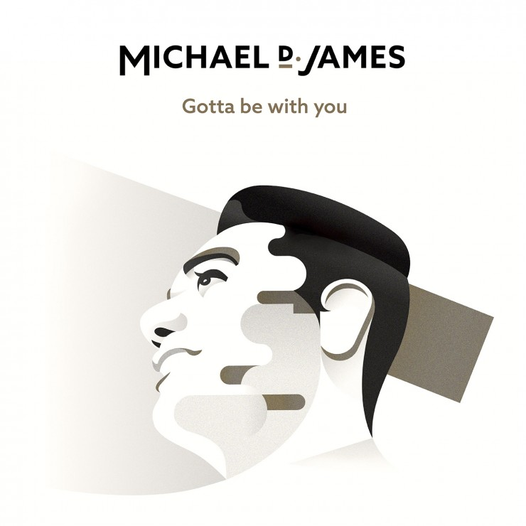 Gotta be with you - Michael D. James